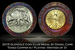 2015 Glendale Coin Club Color Toned And Plated Copper Medal By Daniel Carr 21 Made
