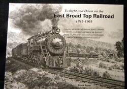 Twilight And Dawn On The East Broad Top Railroad 1945 - 1965 By Frank Kyper Sc