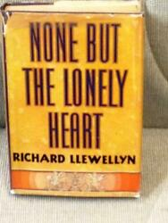 Richard Llewellyn / None But The Lonely Heart First Edition 1943