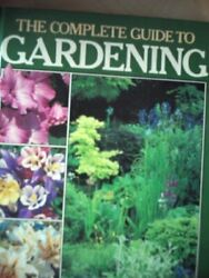 The Complete Guide to Gardening By Various