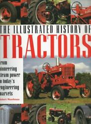 The Illustrated History Of Tractors From Pioneering Steam Powe .9780753703687
