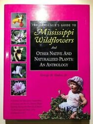 The Gardener's Guide to Mississippi Wildflowers by George Dukes (Near Fine)