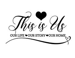 12quot; This is Us Wall Decal Our Life Our Story Our Home Removable Vinyl Decor