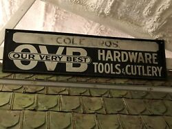 Original Early Vintage Our Very Best Hardware Sign Cole Bros Store Rare Old Ovb