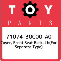 71074-30c00-a0 Toyota Cover Front Seat Back Lhfor Separate Type 7107430c00a0
