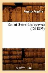 Robert Burns. Les Oeuvres Ed.1893 By A New 9782012768222 Fast Free Shipping