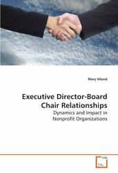 Executive Director-board Chair Relationships Hiland Mary 9783639124934 New