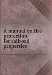 A Manual On Fire Protection For Railroad Properties, Rambo, N. 9785519352963,,