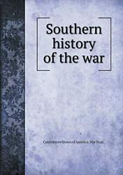 Southern History Of The War By War, Dept New 9785519233002 Fast Free Shipping,,