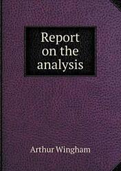 Report On The Analysis, Wingham, Arthur New 9785518575639 Fast Free Shipping,,