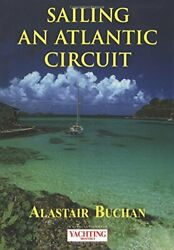 Yachting Monthly's Sailing An Atlantic Circuit, Buchan 9780713659986 New-,