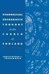 Evangelical Eucharistic Thought In The Church Of England By Ccksworth Pb-
