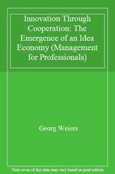 Innovation Through Cooperation The Emergence O, Weiers Paperback-,