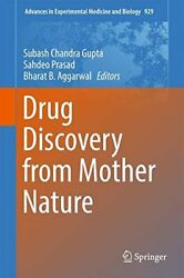 Drug Discovery From Mother Nature Advances In , Gupta, Prasad, Aggarwal-,