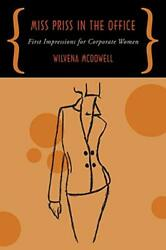 Miss Priss In The Office First Impressions For Corporate Women, Mcdowell-,