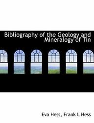 Bibliography Of The Geology And Mineralogy Of Tin, Hess, Hess 9781113624291-,