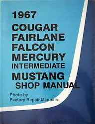 1967 Mustang Falcon Fairlane Ranchero Cougar Comet Shop Service Repair Manual