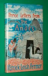 Fermor, Patrick Leigh Three Letters From The Andes Warmly Inscribed With Drawing