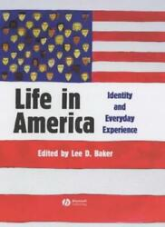 Life In America Identity And Everyday Experience, Baker 9781405105637 New+=