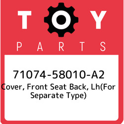71074-58010-a2 Toyota Cover Front Seat Back Lhfor Separate Type 7107458010a2