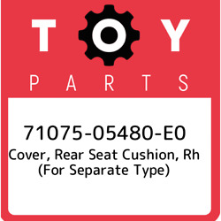 71075-05480-e0 Toyota Cover, Rear Seat Cushion, Rh For Separate Type 710750548