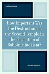 How Important Was The Destruction Of The Second, Neusner, Jacob,,