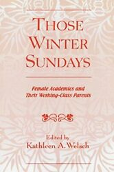 Those Winter Sundays Female Academics And Thei, Welsch, A.,,