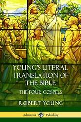 Young's Literal Translation Of The Bible The Four Gospels, Young, Robert,,