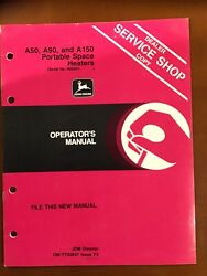 John Deere A50 A90 A150 Portable Space Heaters Operators Manual Omty20647
