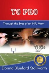 To Pro Through The Eyes Of An Nfl Mom Part 2 By Stallworth, Blueford New,,