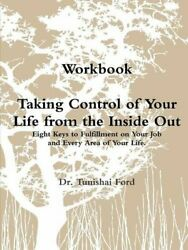 Taking Control of Your LIfe From the Inside Out Ford Tunishai