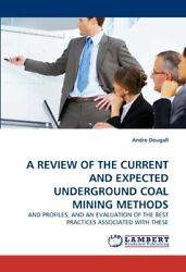 A Review Of The Current And Expected Undergroun, Dougall, Andre,,
