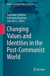 Changing Values And Identities In The Post-comm, Lebedeva, Nadezhda,,