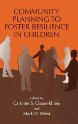 Community Planning To Foster Resilience In Children By Clauss-ehlers New-,