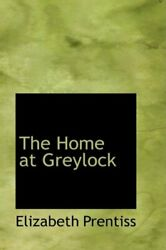 The Home At Greylock By Prentiss New 9780559731440 Fast Free Shipping-,