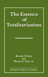 The Essence Of Totalitarianism Vetterli Richard 9780761806158 Free Shipping