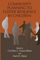 Community Planning To Foster Resilience In Children, Clauss-ehlers, Caroline,,