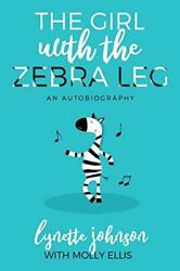 The Girl With The Zebra Leg An Autobiography Ellis Molly 9781613144633 New