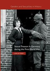 Sual Treason In Germany During The First World War Todd M. 9783319846712