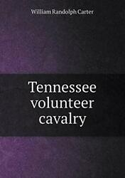 Tennessee Volunteer Cavalry Carter R. New 9785518662582 Fast Free Shipping