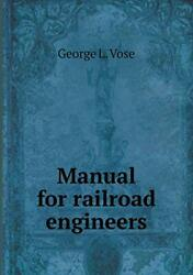Manual For Railroad Engineers, Vose, L. New 9785518869042 Fast Free Shipping,,