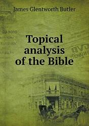 Topical Analysis Of The Bible, Butler, Glentworth 9785519013598 Free Shipping,,