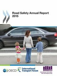 Road Safety Annual Report 2015 By Oecd New 9789282107874 Fast Free Shipping
