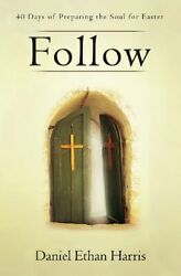 Follow 40 Days Of Preparing The Soul For Easter Harris 9780615857626 New-