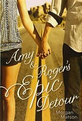 Amy And Rogerand039s Epic Detour Matson Morgan 9781416990659 Fast Free Shipping-