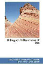 History And Civil Government Of Iowa, Seerley 9781113066404 Free Shipping-,
