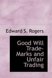 Good Will Trade-marks And Unfair Trading, Rogers 9780559824234 Free Shipping-,
