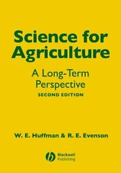 Science For Agriculture 2e A Long Term Perspective By Huffman, Evenson New-,