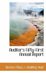 Auditor's Fifty-first Annual Report, Dept 9780559396892 Fast Free Shipping-,