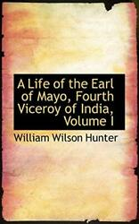 A Life Of The Earl Of Mayo, Fourth Viceroy Of India, Volume I
